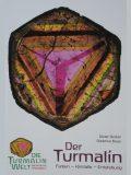 """Anschauliche und leicht verständliche Broschüre zu allen Phänomenen des Turmalins anhand schöner Beispiele aus der Sammlung """"Turamali"""""""